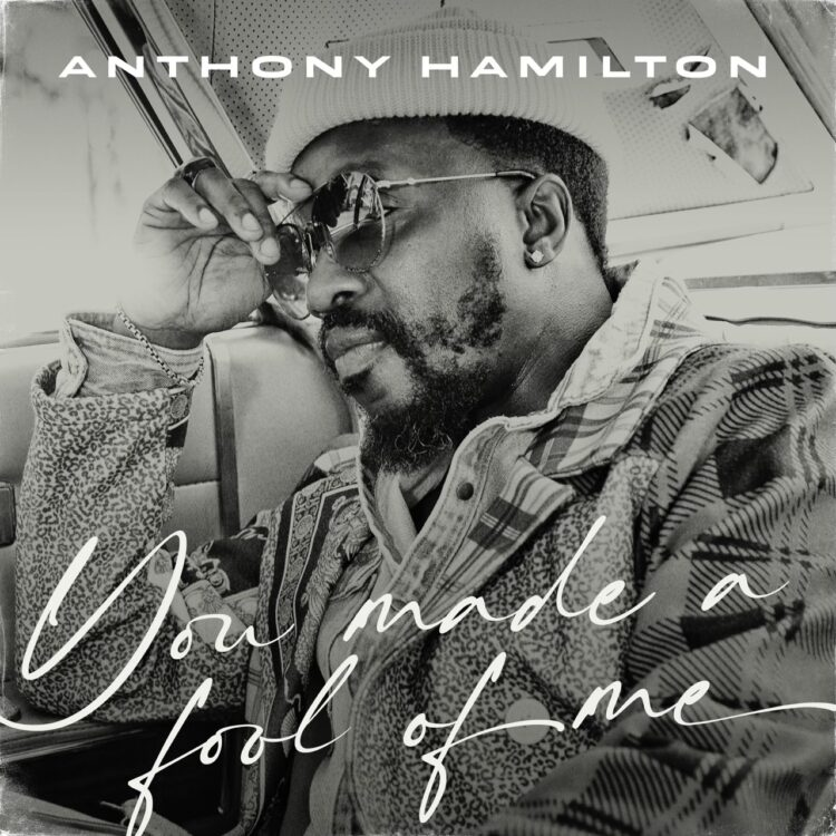 Anthony Hamilton You Made A Fool Of Me