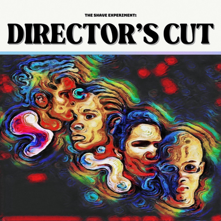 Q The Shave Experiment Director's Cut